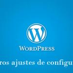 Primeros ajustes para configurar WordPress (I)
