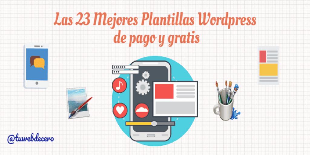 Las 23 Mejores Plantillas Wordpress de Pago y Gratis en el 2018