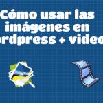 Cómo usar las imágenes en WordPress