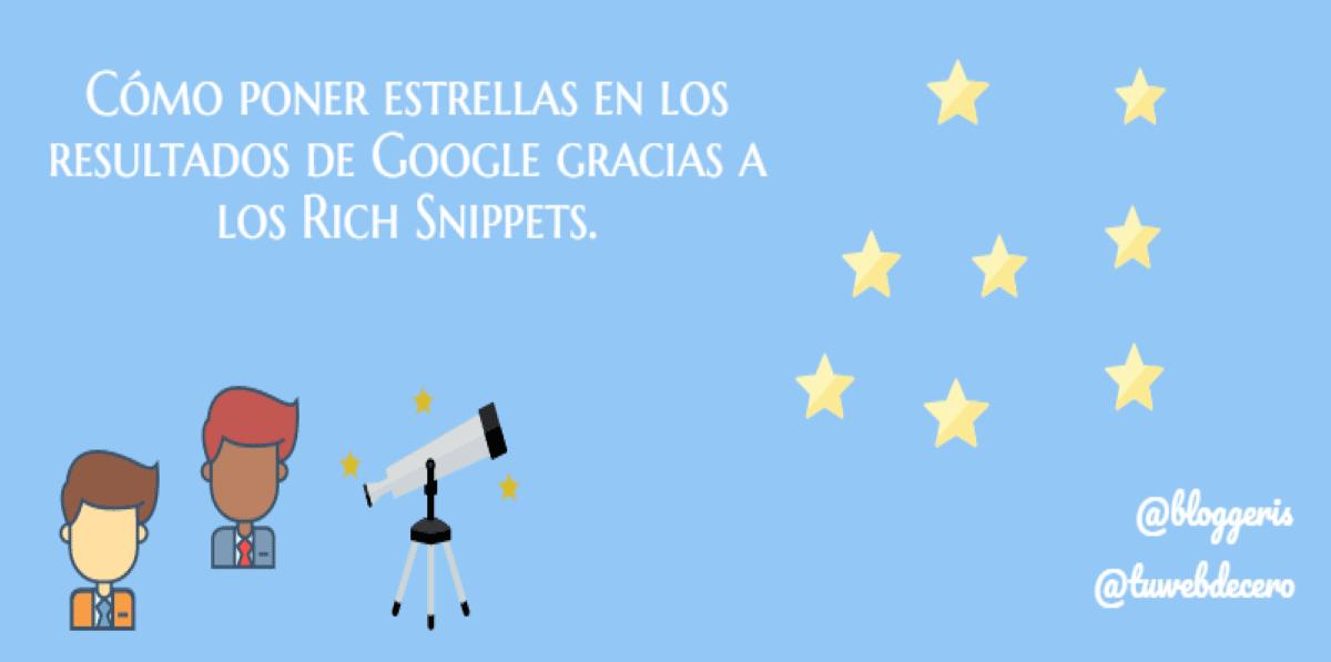Cómo poner estrellas en los resultados de Google gracias a los Rich Snippets.