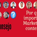 Por qué es importante el marketing de contenidos – #retonsejo