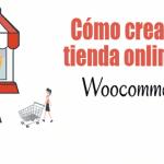 Cómo crear una tienda online con Woocommerce y Elementor fácilmente