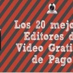 Los 20 mejores Editores de Video Gratis y de Pago