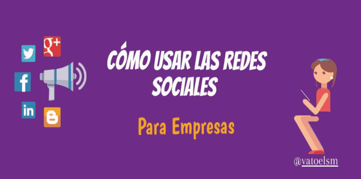 como-usar-las-redes-sociales-para-empresas