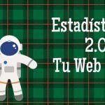 Estadísticas de Tu web de cero en 2018 – Nuevos objetivos
