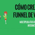Cómo crear un Funnel de Ventas que multiplique tu volumen de clientes en internet